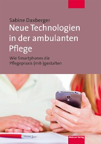 Cover Neue Technologien in der ambulanten Pflege