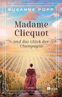 Cover Madame Clicquot und das Glück der Champagne