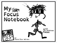 Cover My Focus Notebook: Companion Piece to The Adventures of The Ambitious Focus