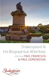 Cover Shakespeare and His Biographical Afterlives