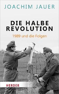 Cover Die halbe Revolution