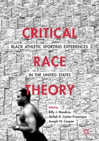 Cover Critical Race Theory: Black Athletic Sporting Experiences in the United States