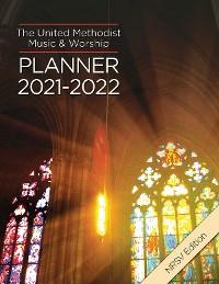 Cover The United Methodist Music & Worship Planner 2021-2022 NRSV Edition