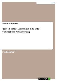 """Cover """"Just-in-Time""""-Leistungen und ihre vertragliche Absicherung"""
