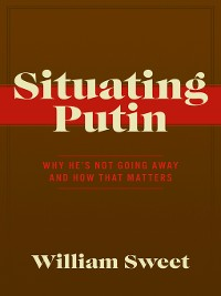 Cover Situating Putin