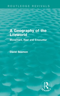 Cover Geography of the Lifeworld (Routledge Revivals)