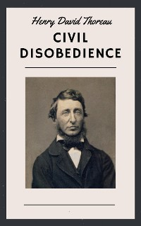 Cover Henry David Thoreau: Civil Disobedience (English Edition)