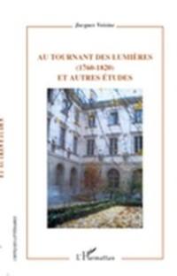 Cover Au tournant des lumieres - (1760-1820) - et autres etudes