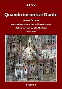 Cover Quando incontrai Dante