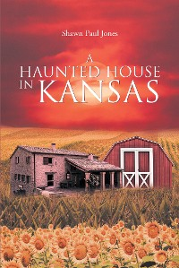 Cover A Haunted House in Kansas