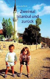 Cover Zweimal Istanbul und zurück