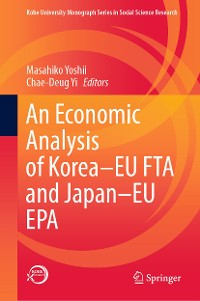 Cover An Economic Analysis of Korea–EU FTA and Japan–EU EPA