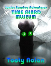 Cover Junior Earplug Adventures: Time Shard Museum