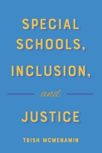 Cover Special Schools, Inclusion, and Justice