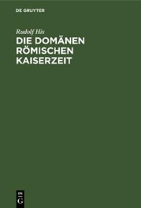 Cover Die Domänen Römischen Kaiserzeit