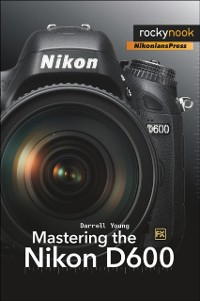 Cover Mastering the Nikon D600