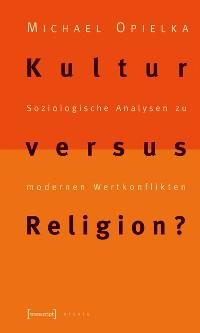Cover Kultur versus Religion?