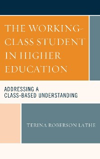 Cover The Working-Class Student in Higher Education