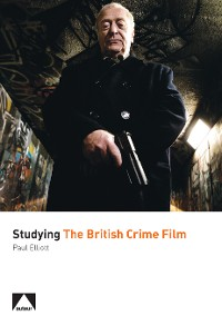 Cover Studying the British Crime Film