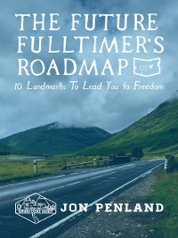 Cover The Future Fulltimer's Roadmap