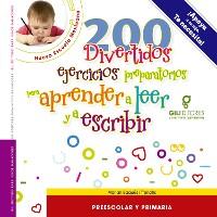 Cover 200 Divertidos ejercicios preparatorios para aprender a leer y a escribir