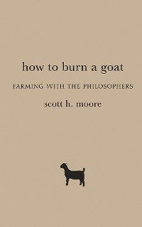 Cover How to Burn a Goat