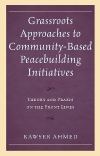 Cover Grassroots Approaches to Community-Based Peacebuilding Initiatives