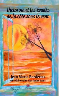Cover Victorine et les évadés de la côte sous le vent