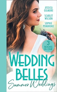 Cover Wedding Belles: Summer Weddings: Expecting the Earl's Baby (Summer Weddings) / A Bride for the Runaway Groom / Falling for the Bridesmaid