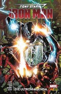 Cover Tony Stark: Iron Man, Band 4 - Die Ultron-Agenda