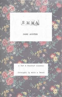 Cover Emma (Annotated): A Tar & Feather Classic: Straight Up With a Twist