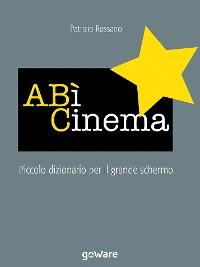 Cover A BÌ Cinema. Piccolo dizionario del grande schermo