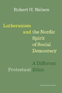 Cover Lutheranism and the Nordic Spirit of Social Democracy