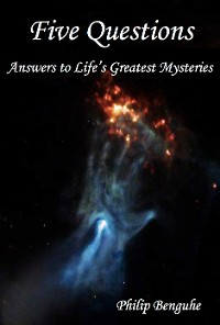 Cover Five Questions: Answers to Life's Greatest Mysteries