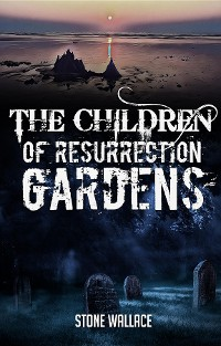 Cover The Children of Resurrection Gardens