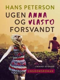 Cover Ugen Anna og Vlasto forsvandt