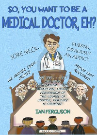 Cover So You Want to Be a Medical Doctor eh!