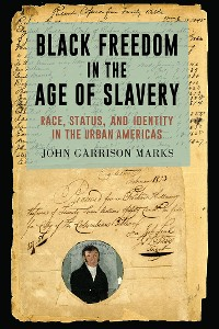 Cover Black Freedom in the Age of Slavery