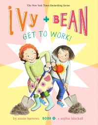 Cover Ivy and Bean Get to Work! (Book 12)