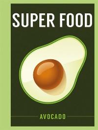 Cover Super Food: Avocado