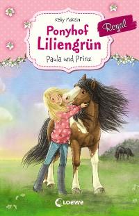 Cover Ponyhof Liliengrün Royal 2 - Paula und Prinz