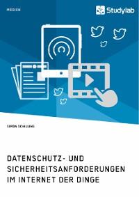 Cover Datenschutz- und Sicherheitsanforderungen im Internet der Dinge