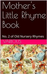 Cover Mother's Little Rhyme Book / No. 2 of Old Nursery Rhymes