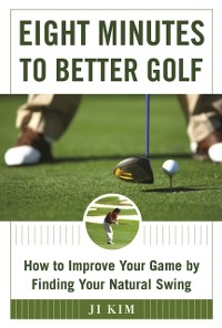 Cover Eight Minutes to Better Golf