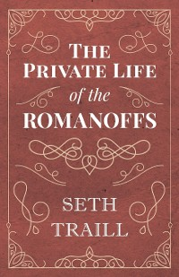 Cover The Private Life of the Romanoffs
