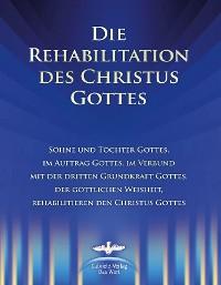Cover Die Rehabilitation des Christus Gottes