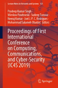 Cover Proceedings of First International Conference on Computing, Communications, and Cyber-Security (IC4S 2019)
