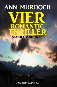 Cover Vier Romantic Thriller: Sammelband Nr. 1