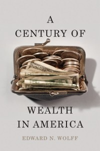 Cover Century of Wealth in America