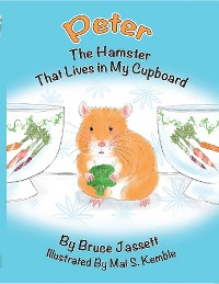 Cover Peter The Hamster That Lives In My Cupboard
